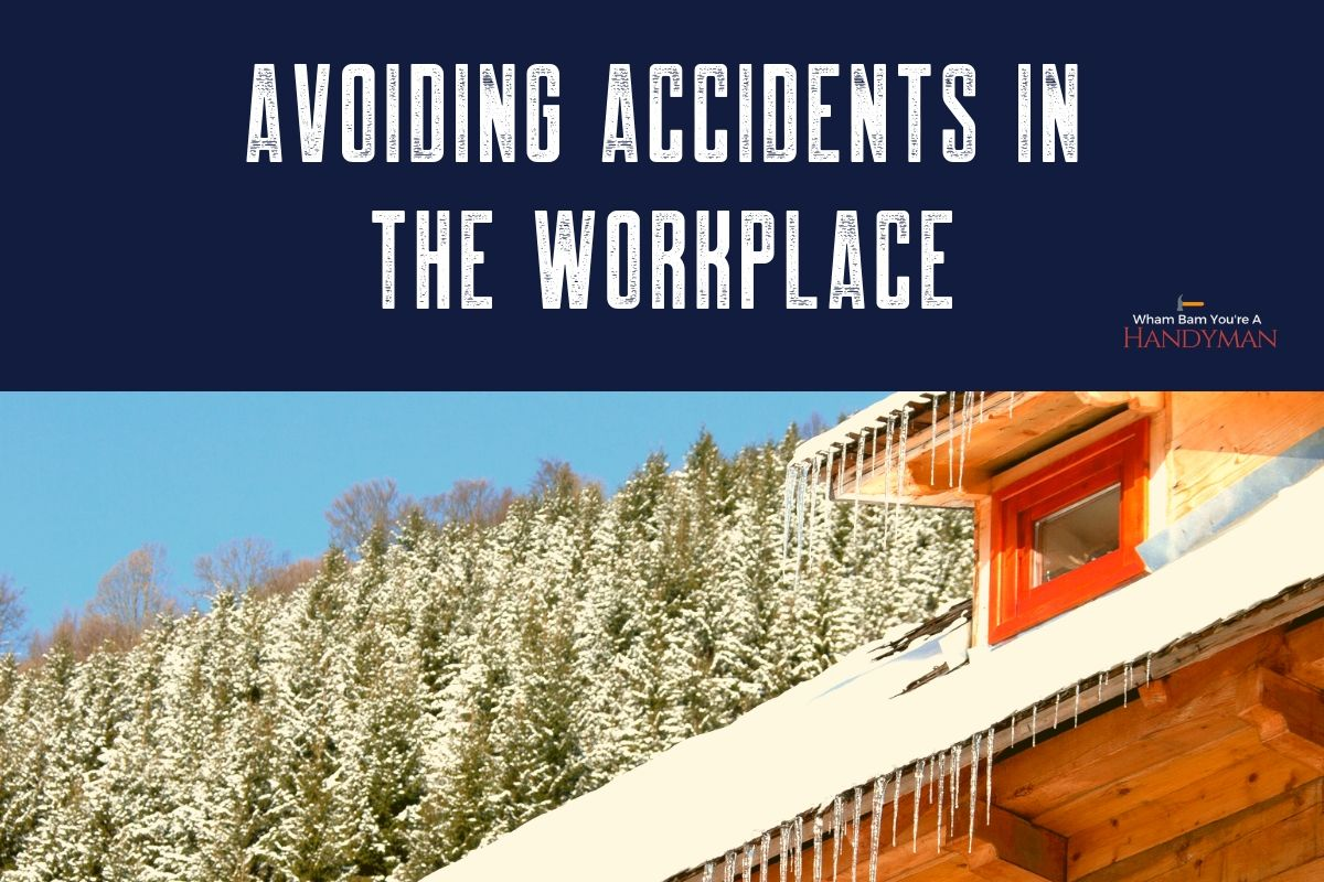 avoid accidents and injuries on the jobas a handyman