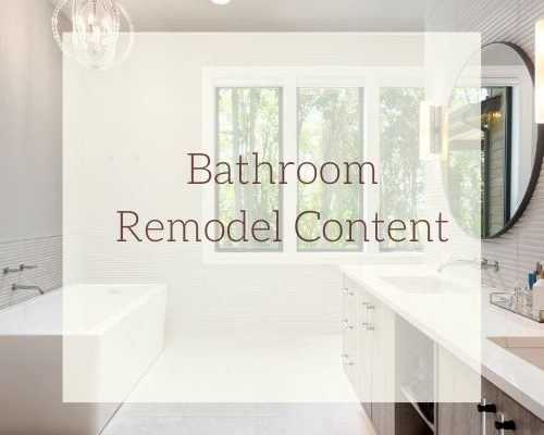 Bathroom Remodel Content