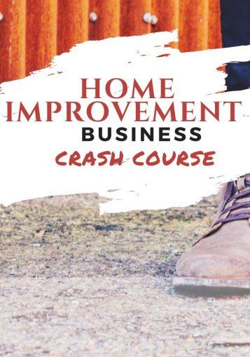 Start A Home Improvement Business Crash Course